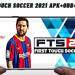 FTS 2021 First Touch Soccer 2021 Android APK Data Download