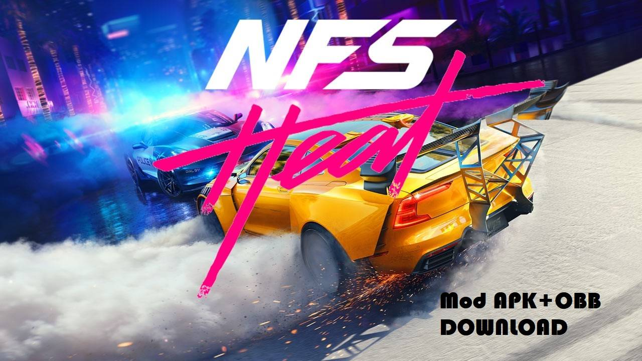 Need for Speed NFS Heat Mod APK OBB Unlimited Money Download